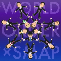 WORLD ORDER ★ SMAP!!!